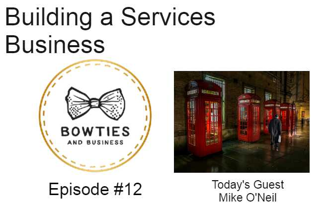 Building a Service business with Mike O'Neil