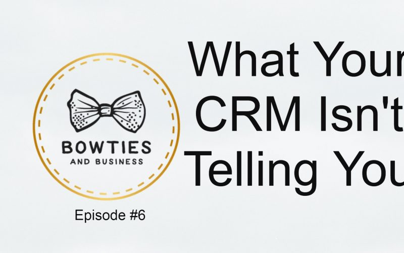 What Your CRM Isn't Telling You