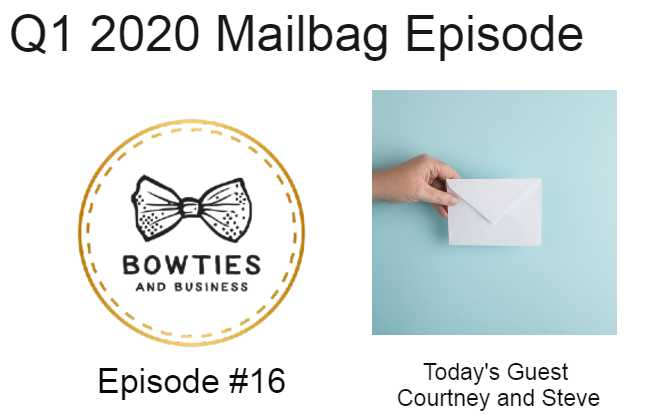 1 2020 Bowties and Business Mail bag Episode #16