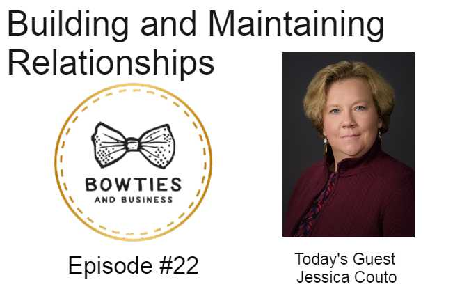Building and Maintaing Relationships with Jessica Couto