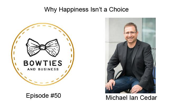 Happiness Isn't a Choice with Michael Ian Cedar