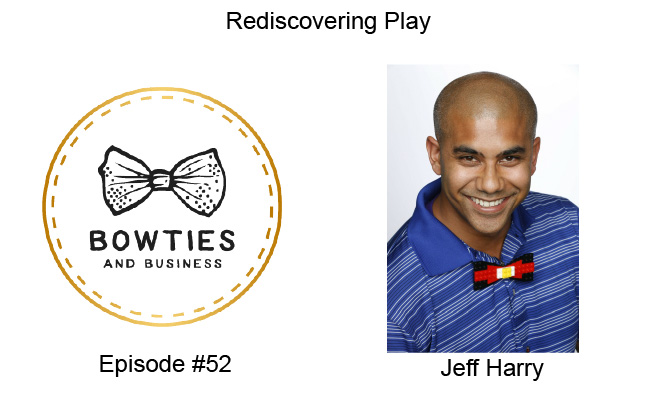 Rediscovering Play with Jeff Harry
