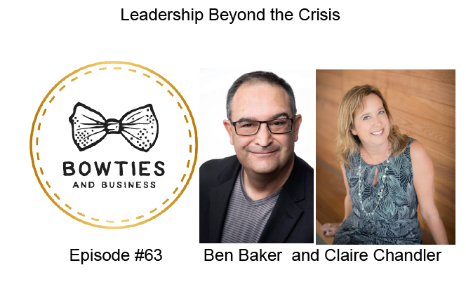 Leadership beyond the crisis with claire chandler and ben baker