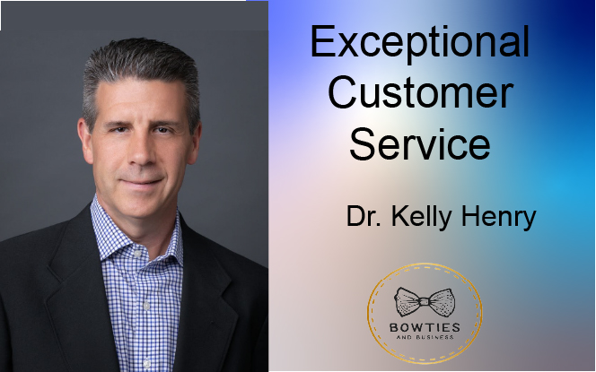 Exceptional Customer Services with Dr. Kelly Henry
